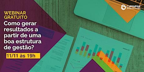 Como gerar resultados a partir de uma boa estrutura de gestão? ingressos