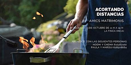 ACORTANDO DISTANCIAS - Amics Matrimonis entradas