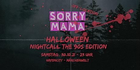 SORRY MAMA - NIGHTCALL - HALLOWEEN Tickets