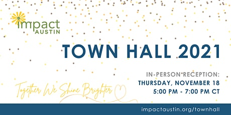 Impact Austin - Town Hall Meeting 2021 - Together We Shine Brighter tickets