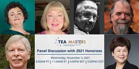 Panel Discussion with the 2021 TEA Masters Honorees tickets