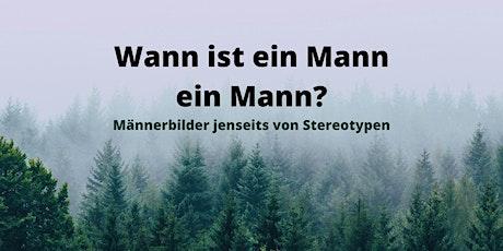 Wann ist ein Mann ein Mann? - Männerbilder jenseits von Stereotypen tickets