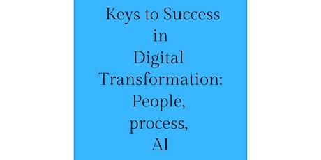 Key to Success in Digital Transformation: People, process, AI billets
