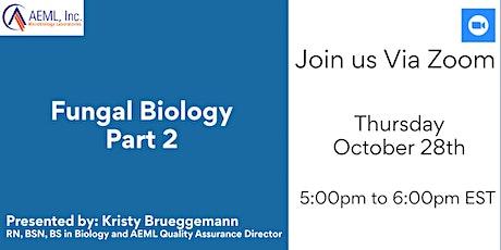 AEML, Inc Presents: Fungal Biology Part 2 tickets