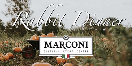 Marconi Cultural Event Centre Rabbit Dinner tickets