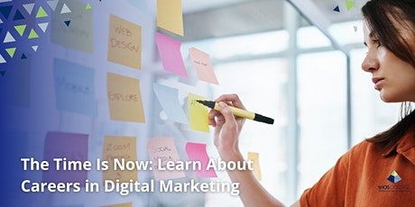 The Time Is Now: Learn  About Careers in Digital Marketing tickets