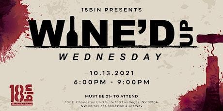 Wine'd Up Wednesday @ 18bin tickets