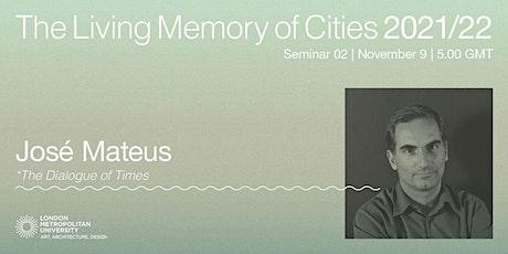 José Mateus:  The Dialogue of Times tickets