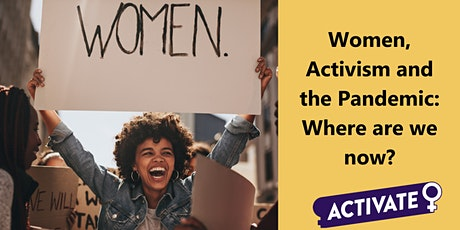 Women, Activism and the Pandemic: Where are we now? tickets
