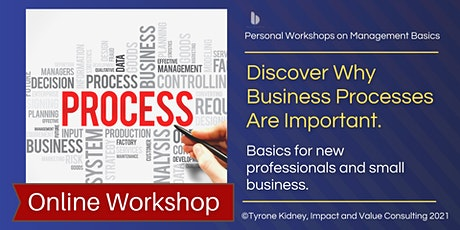 Discover Why Business Processes Are Important (Online Workshop) tickets