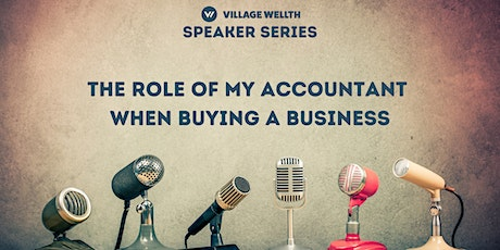 The Role of my Accountant When Buying a Business tickets