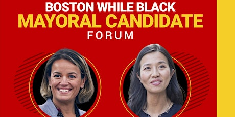 Boston While Black Mayoral Candidate Forum Livestream tickets