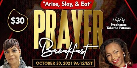 """Arise Slay Eat"" Prayer Breakfast tickets"