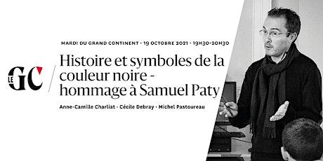 Histoire et symboles de la couleur noire -  hommage à Samuel Paty billets