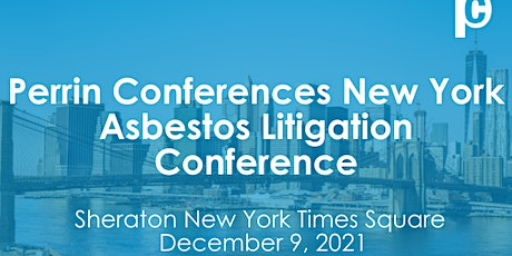 Perrin Conferences New York Asbestos Litigation Conference tickets