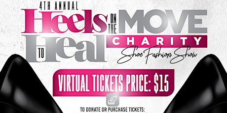 4th Annual Heels on the Move to Heal Charity Shoe Fashion Show tickets