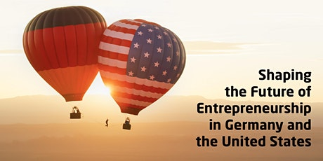 Shaping the Future of Entrepreneurship in Germany and the United States tickets