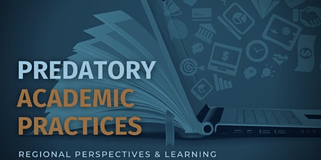 Predatory Academic Practices: Regional Perspectives and Learning tickets