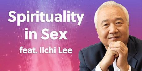 Spirituality in Sex featuring Ilchi Lee tickets