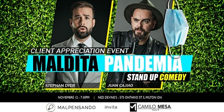 "Client Appreciation Event - Stand Up Comedy ""Maldita Pandemia"" tickets"