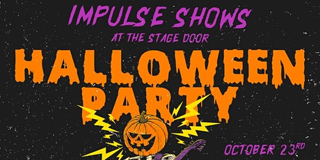 Impulse Shows at The Stage Door — Halloween Party! tickets