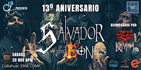 13º Aniversario Salvador y los Eones entradas