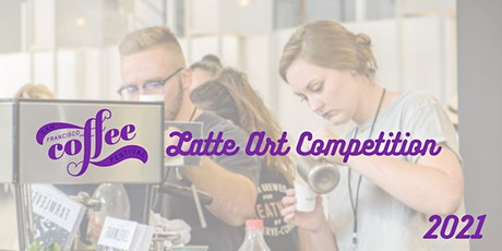 SF Coffee Festival 2021 Latte Art Competition tickets