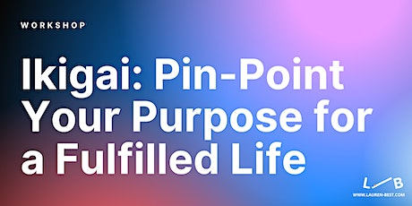 Ikigai: Pin-Point Your Purpose for a Fulfilled Life tickets