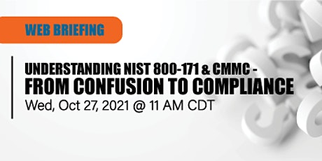 Understanding NIST 800-171 & CMMC - From Confusion to Compliance tickets