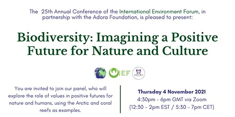 IEF Conference Panel (COP26): Biodiversity: Imagining A Positive Future tickets