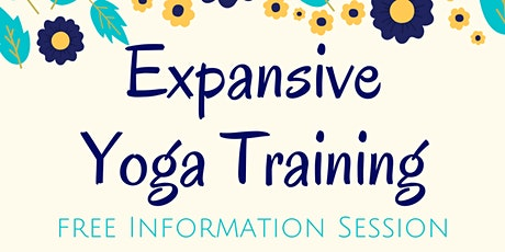 Expansive Yoga Training (INFORMATION SESSION) tickets