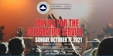 REGISTER TO ATTEND OUR CELEBRATION SERVICE - SUNDAY,  OCTOBER 17, 2021 tickets