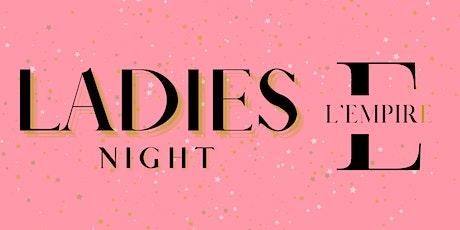 LADIES NIGHT By L'Empire billets