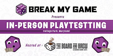 Break My Game Playtesting - Washington DC - Board and Brew tickets
