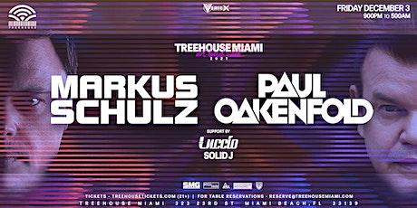 Markus Schulz + Paul Oakenfold @ Treehouse Miami tickets