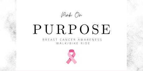 Pink on Purpose Breast Cancer Walk/ Bike Ride tickets