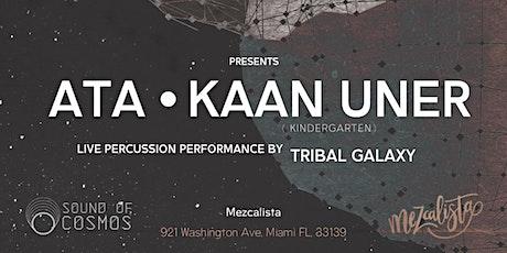 Sound of Cosmos @ Mezcalista Miami - feat. ATA, Kaan Uner and Tribal Galaxy tickets