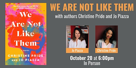 We Are Not Like Them with Christine Pride and Jo Piazza tickets