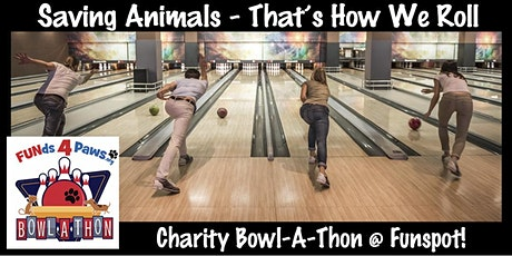 Saving Animals - That's How We Roll Bowl-a-thon tickets
