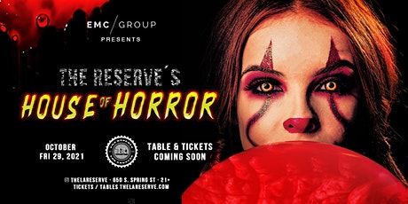 EMC presents Reserve's House of Horror tickets