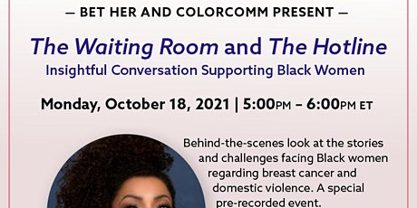 BET Her x ColorComm Present: The Waiting Room and The Hotline tickets