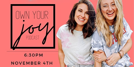 Own Your Joy Podcast Live Recording tickets