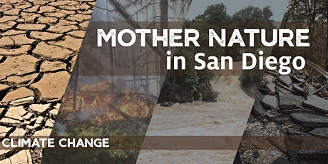 Mother Nature in San Diego: Climate Change entradas