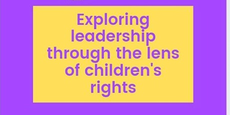 Exploring leadership through the lens of children's rights tickets