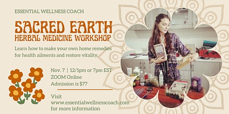 Sacred Earth Medicine - Home Remedies tickets