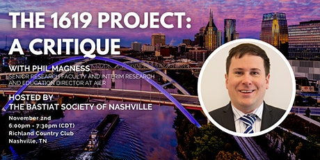 """Nashville: """"The 1619 Project: A Critique"""" with Phil Magness tickets"""