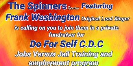 Do For Self CDC  Presents - The Spinners Review - Fundraiser Concert!! tickets