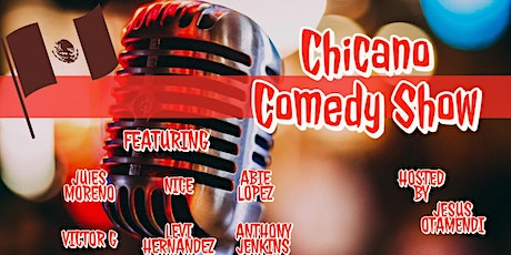 Chicano Stand Up Comedy tickets