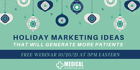Holiday Marketing Ideas That Will Generate More Patients tickets