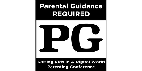 Parenting Conference: Raising Kids In A Digital World tickets